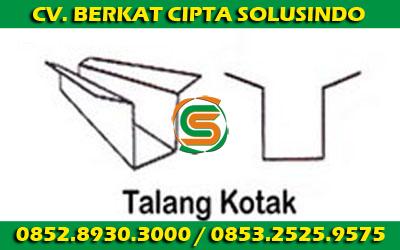 Talang-Kotak-Galvalum-Berkat-Cipta-Solusindo-Distributor-Baja-Ringan-Surabaya-Mr.-Hadi-0852.8930.3000